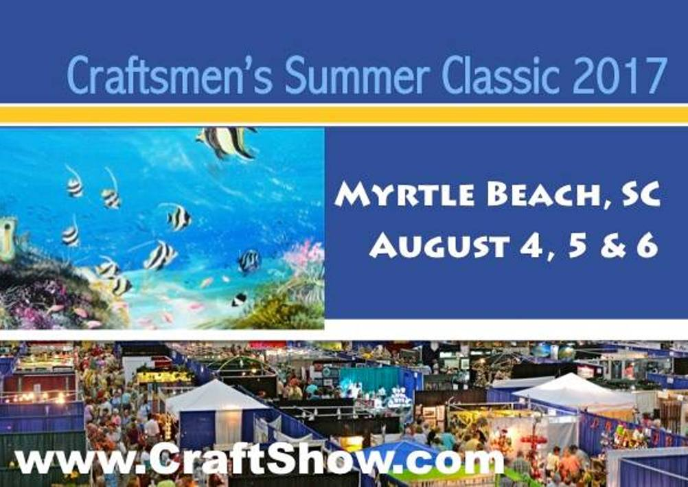 Craftsmen s summer classic art craft festival myrtle for Myrtle beach arts and crafts festival